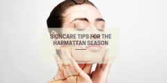 Skincare Tips For The Harmattan (Dry) Season